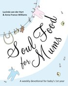 Soul Food For Mums Paperback