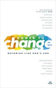 Keswick Year Book 2016: Power to Change Becoming Like Gods Son