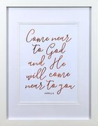 Medium Framed Copper Calligraphy Print: Come Near to God, James 4:8 Plaque