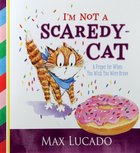 I'm Not a Scaredy-Cat: A Prayer For When You Wish You Were Brave Board Book