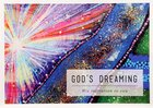 God's Dreaming: His Invitation to You A4 Pb Format