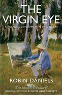 The Virgin Eye: Towards a Contemplative View of Life Paperback