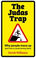 The Judas Trap: Why People Mess Up (And How To Avoid Joining Them) Paperback
