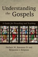 Understanding the Gospels: A Guide For Preaching and Teaching Paperback
