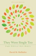 They Were Single Too: Eight Biblical Role Models Paperback