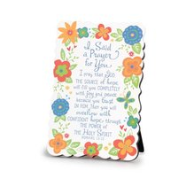 Plaque Flowers For You: I Said a Prayer For You Floral Pattern (Romans 15:13)