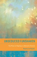 Unseduced and Unshaken Paperback