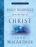 Daily Readings From the Life of Christ (#02 in Grace For Today Series) Paperback