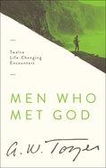 Men Who Met God: Twelve Life-Changing Encounters Paperback