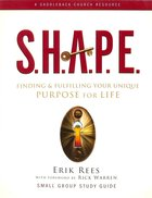 S.H.A.P.E Small Group Study Guide Paperback