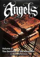 Angels #03: The Denizens of the Metacosm DVD