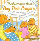 Say Their Prayers (The Berenstain Bears Series) Paperback