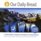 Symphonic Hymns and Hymns of Assurance (2cds) (Our Daily Bread Series)