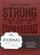 Journal: Strong and Courageous (Brown Durable Faux Leather) Imitation Leather