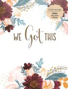 Journal: We Got This, Mixed Scripture Throughout, Colored Floral, Gold Foil ((In)courage Gift Product Series)