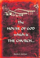 The House of God Which is the Church Paperback