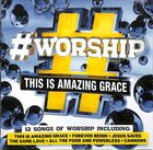 #Worship: This is Amazing Grace