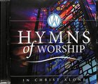 Hymns of Worship: In Christ Alone