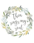 Poster Small: Then Sings My Soul Poster