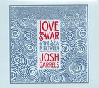 Love & War & the Sea in Between CD