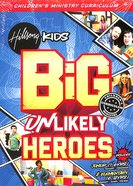 Big Unlikely Heroes (Junior 1-6 Yrs - Elementary 6-12 Yrs) (Pack) (Hillsong Kids Big Curriculum Series) Pack