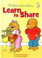 Learn to Share (The Berenstain Bears Series) Hardback