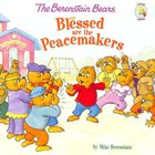 Blessed Are the Peacemakers (The Berenstain Bears Series)