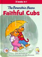 The Faithful Cubs (The Berenstain Bears Series) Hardback