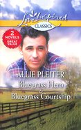 Bluegrass Hero & Bluegrass Courtship (Love Inspired Series Classic)