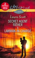 Secret Agent Father and Lawman-In-Charge (2in1 Love Inspired Suspence Series)