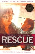 Rescue: Pursuit of the Ulimate Dream Paperback