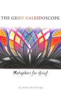 The Grief Kaleidoscope: Metaphors For Grief