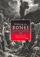 Walking on Bones: Poems in the Nick of Time