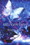 Unraveling (#02 in The Unblemished Trilogy Series) Hardback