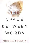 The Space Between Words Paperback