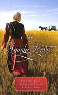 An Amish Love (Three Amish Novellas In One) Paperback