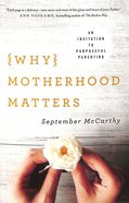 Why Motherhood Matters Paperback
