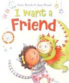 I Want a Friend Paperback