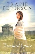 Treasured Grace (#01 in Heart Of The Frontier Series) Paperback