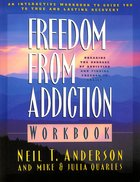 Freedom From Addiction - Breaking the Bondage of Addiction and Finding Freedom in Christ (Workbook) (Freedom In Christ Course) Paperback
