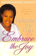 Release the Pain, Embrace the Joy Paperback