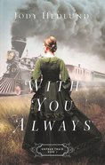 With You Always (#01 in Orphan Train Series) Paperback