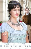 An Uncommon Courtship (#03 in Hawthorne House Series) Paperback