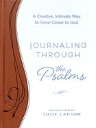 CSB Journaling Through the Psalms: A Creative, Intimate Way To Grow Closer to God