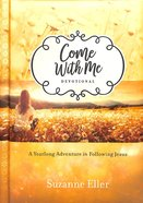 Come With Me Devotional: A Year-Long Adventure in Following Jesus Hardback