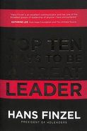 Top Ten Ways to Be a Great Leader Hardback