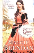 Trusting Grace (#03 in Virtues And Vices Of The Old West Series) Paperback