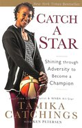 Catch a Star: Shining Through Adversity to Become a Champion Paperback