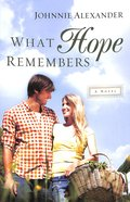 What Hope Remembers (#03 in Misty Willow Series) Paperback