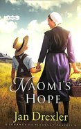 Naomi's Hope (#03 in Journey To Pleasant Prairie Series) Paperback